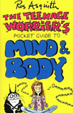 Teenage Worrier Guide to Mind and Body