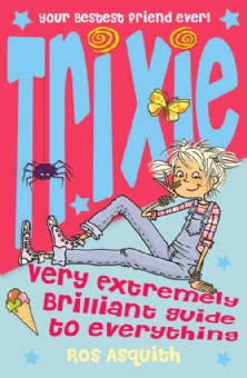 Trixie – Very Extremely Brilliant Guide to Everything